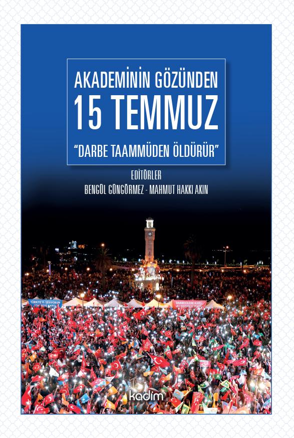 """Akademinin Gözünden 15 Temmuz - """"Darbe Taammüden Öldürür"""""""