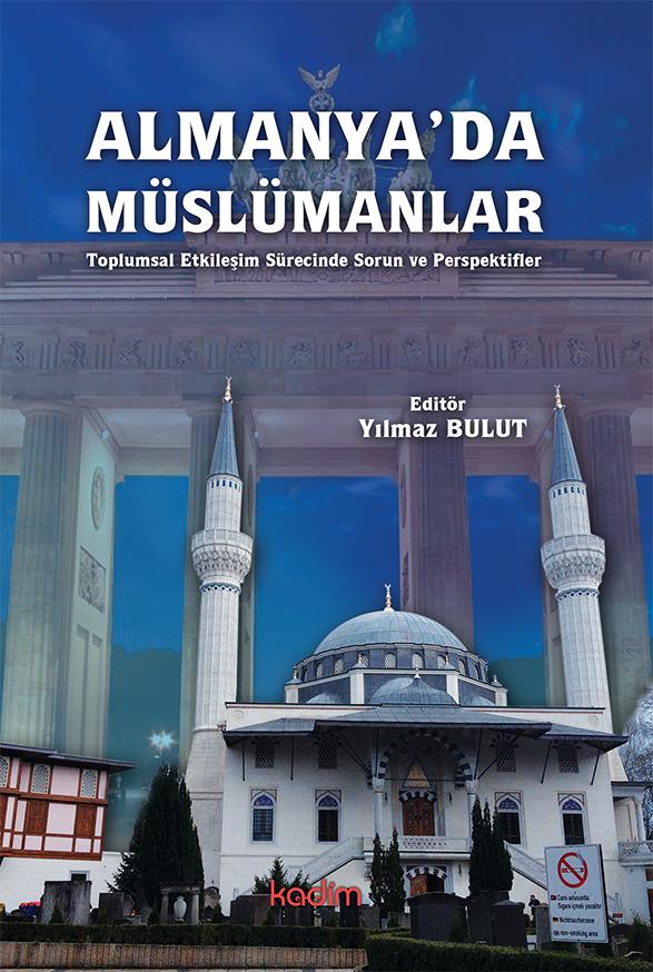 Almanya'da Müslümanlar- Toplumsal Etkileşim Sürecinde Sorun ve Perspektifler