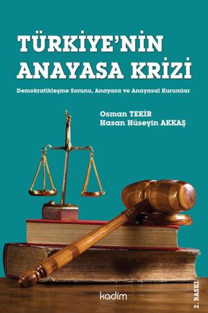 Türkiye'nin Anayasa Krizi - Demokratikleşme Sorunu, Anayasa ve Anayasal Kurumlar