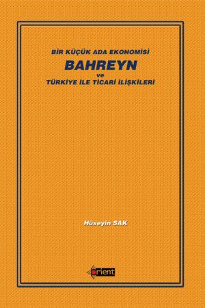 Bir Küçük Ada Ekonomisi: Bahreyn ve Türkiye İle Ticari İlişkileri