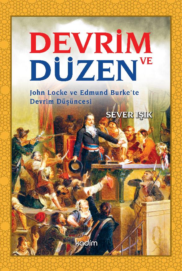 Devrim ve Düzen; John Locke ve Edmund Burke'te Devrim Düşüncesi