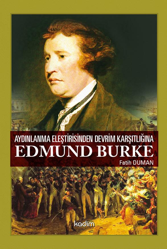 Aydınlanma Eleştirisinden Devrim Karşıtlığına: Edmund Burke