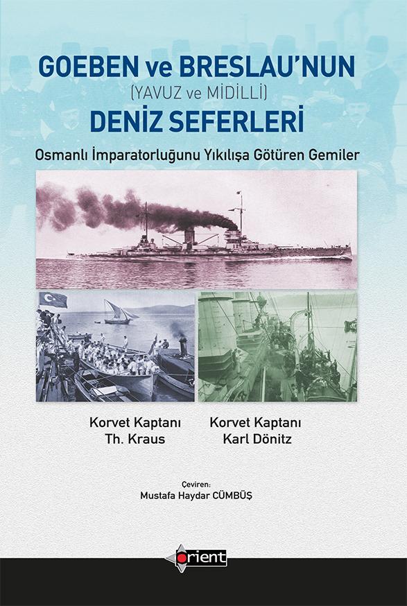 Goeben ve Breslau'nun Deniz Seferleri (Yavuz ve Midilli) Osmanlı İmparatorluğunu Yıkılışa Götüren Gemiler