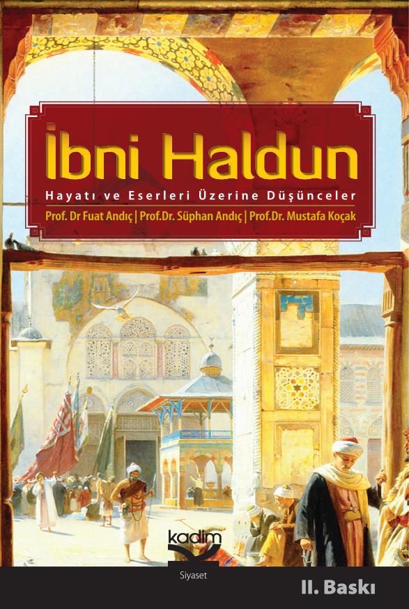 İbn-i Haldun Hayatı ve Eserleri Üzerine Düşünceler