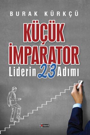 Küçük İmparator - Liderin 23 Adımı