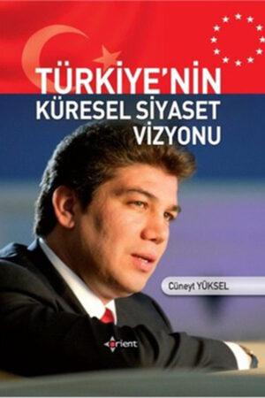 Türkiye'nin Küresel Siyaset Vizyonu