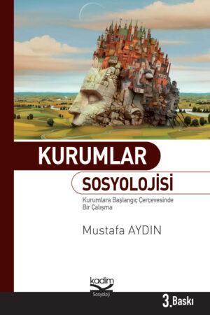 Kurumlar Sosyolojisi: Kurumlara Başlangıç Çerçevesinde Bir Çalışma