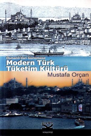 Osmanlı'dan Günümüze Modern Türk Tüketim Kültürü