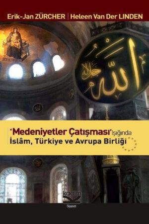 Medeniyetler Çatışması Işığında İslam, Türkiye ve Avrupa Birliği