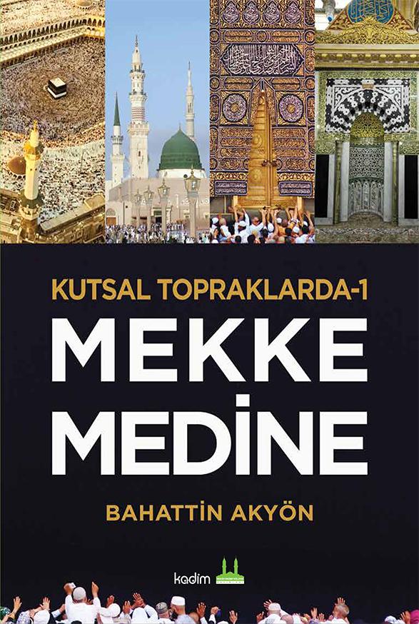 Kutsal Topraklarda 1: Mekke-Medine