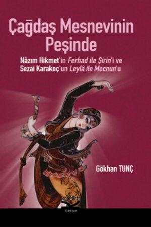 Çağdaş Mesnevinin Peşinde: Nazım Hikmet'in Ferhad ile Şirin'i ve Sezai Karakoç'un Leyla ile Mecnun'u