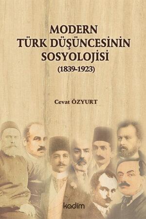 Modern Türk Düşüncesinin Sosyolojisi (1839-1923)