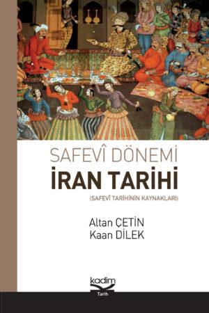 Safevi Dönemi İran Tarihi - Safevi Tarihinin Kaynakları