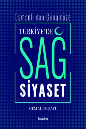 Osmanlı'dan Günümüze Türkiye'de Sağ Siyaset