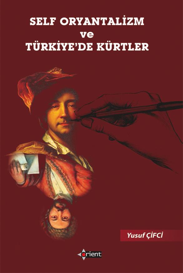 Self Oryantalizm ve Türkiye'de Kürtler