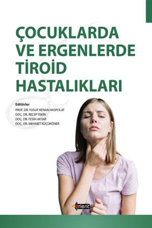 Çocuk ve Ergenlerde Tiroid Hastalıkları