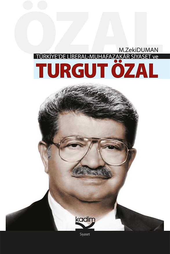 Türkiye'de Liberal-Muhafazakar Siyaset ve Turgut Özal